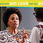 Blackish Hot Comb Scene