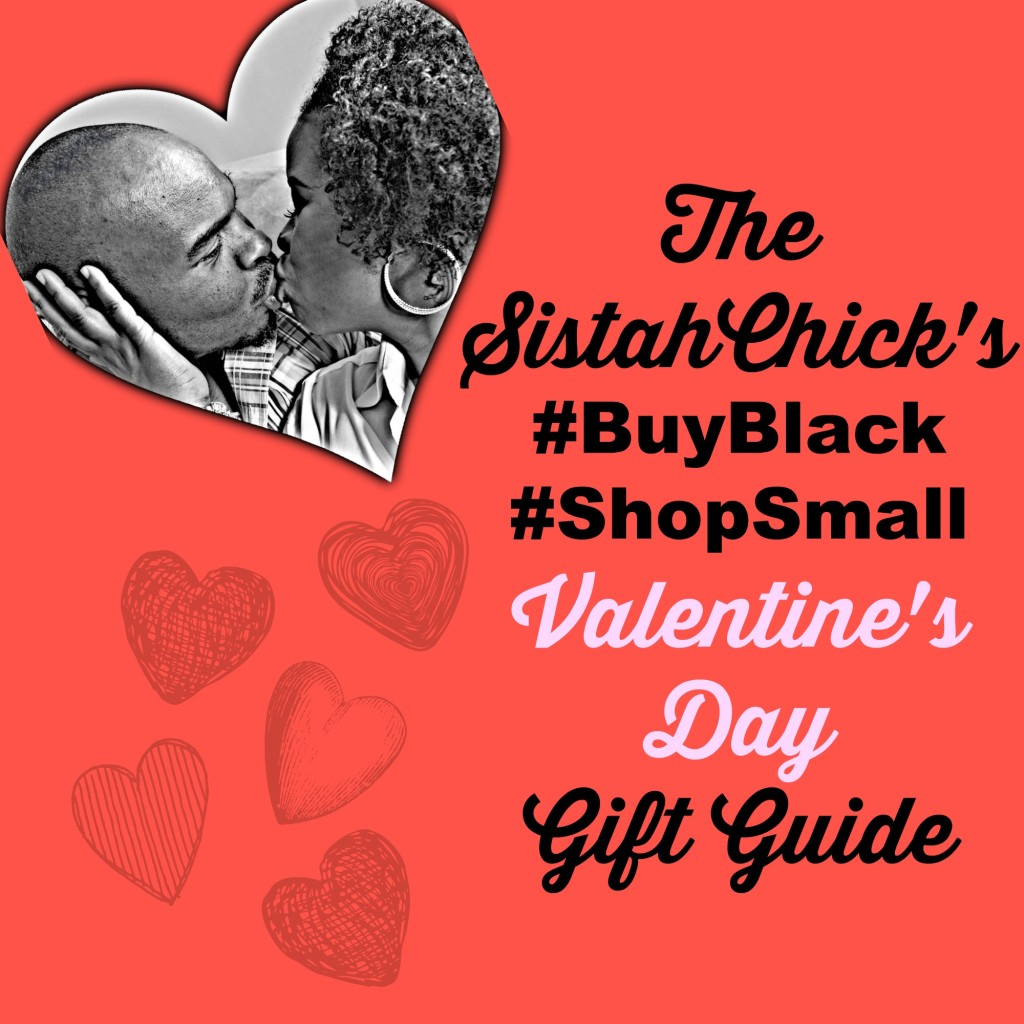 The SistahChicks Valentines Day Gift Guide