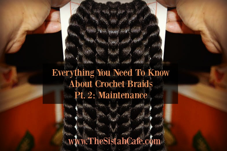 Everything You Need To Know About Crochet Braids Part Two 3 Tips To