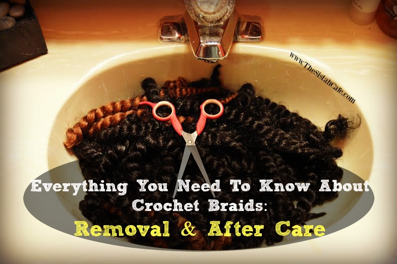 Crochet Hair Removal : ... You Need To Know About Crochet Braids Part Three: Removal & After Care